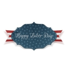Happy Labor Day Banner with Text and Ribbon vector image