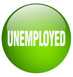 Unemployed green round gel isolated push button vector