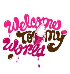 Welcome to my world text vector