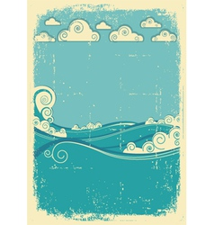 Sea waves in sun day vintage abstract image on vector