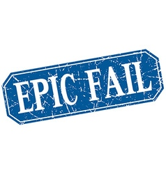 Epic fail blue square vintage grunge isolated sign vector