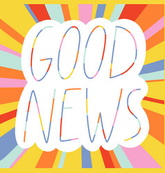good news colorful lettering vector image