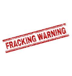 Grunge textured fracking warning stamp seal vector