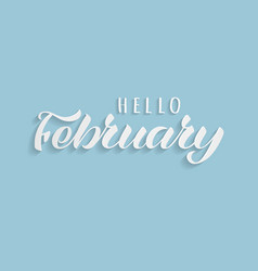 hello february hand drawn lettering with shadow vector image