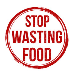 Stop wasting food grunge rubber stamp vector