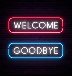 Welcome and goodbye neon text banner night vector