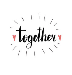 together calligraphy brush isolated on a white vector image
