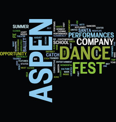 Aspen nightlife aspen dance fest text background vector