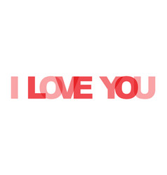 i love you phrase overlap color no transparency vector image