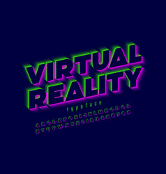 Modern font virtual reality alphabet letters and vector