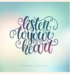 listen to your heart doodle hand lettering on vector image