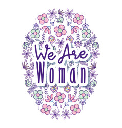 We are woman vector