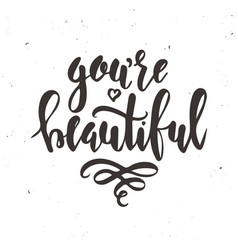 you are beautiful inspirational hand drawn vector image vector image