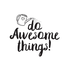 Do awesome things Greeting card with modern vector image