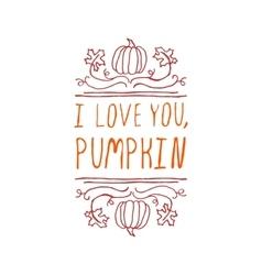 I love you pumpkin - typographic element vector