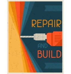Repair and build Retro poster in flat design style vector