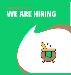 Join our team busienss company cooking pot we are vector