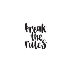 break the rules handwritten modern brush vector image