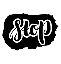 stop hand drawn calligraphy on white background vector image vector image