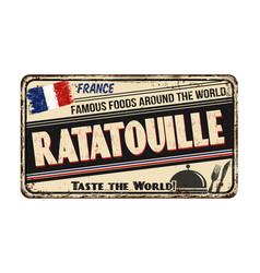 ratatouille vintage rusty metal sign vector image
