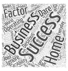 Success Factors For A Successful Home Business Who vector image