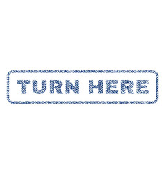 turn here textile stamp vector image