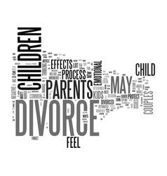 what your kids feel about divorce text word cloud vector image vector image