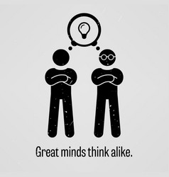 Great minds think alike a motivational and vector