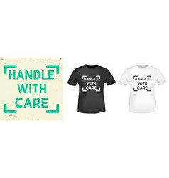 handle with care typography for t-shirt stamp vector image