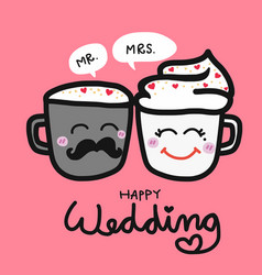 Happy wedding cute couple coffee cup cartoon vector