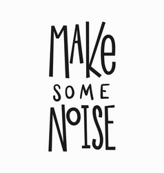 Make some noise t-shirt quote lettering vector