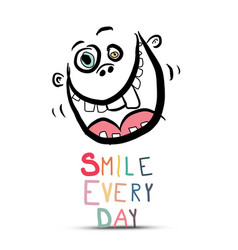 smile every day slogan with crazy face isolated vector image
