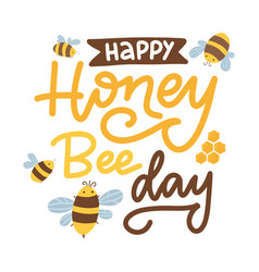honey bee day - lettering composition banner vector image