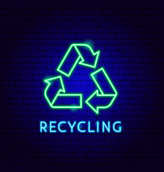 recycling neon label vector image