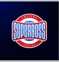 sport emblem typography super boss hero logotype vector image