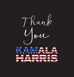 thank you kamala harris vice president electe vector image