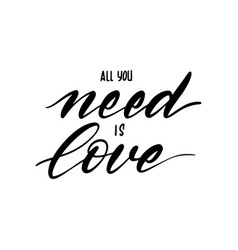 Unique brushpen lettering all you need is love vector