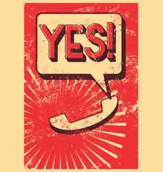 Yes typographic retro grunge phone poster vector