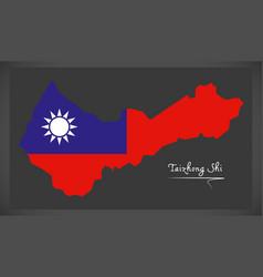 taizhong shi taiwan map with taiwanese national vector image vector image