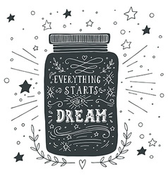 Everything starts with a dream Hand drawn quote vector