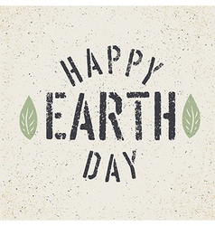 Happy Earth Day Grunge lettering with Leaf symbol vector