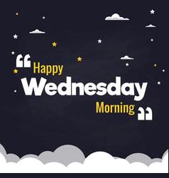 Happy wednesday morning flat background design vector