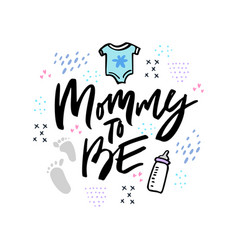 Mommy to be hand drawn lettering vector