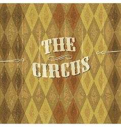 vintage circus background with the desig vector image vector image