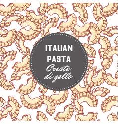 Hand drawn background with pasta creste di gallo vector