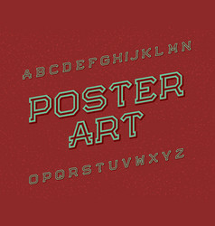 poster art typeface retro font isolated english vector image