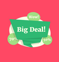 Big deal color label like wow sale discount vector