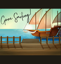 ship at pier with phrase gone sailing vector image