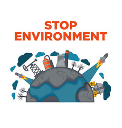 stop environment earth industrial pollution green vector image