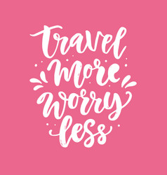 travel more worry less hand drawn poster set vector image